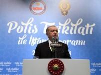 ANKARA EMNİYET MÜDÜRLÜĞÜ - Cumhurbaşkanı Erdoğan, Polis Teşkilatıyla İftarda Buluştu