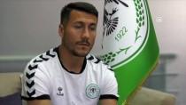 ARA TRANSFER - 'Tek Düşüncem Atiker Konyaspor'un Ligde Kalmasıydı'