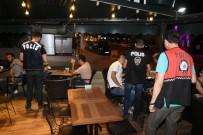 EĞLENCE MEKANI - Antalya'da Yabancı Uyruklu Aranan Şahıslara Uygulama
