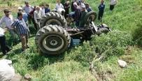 AHMET TÜRK - Traktör Devrildi Açıklaması 1 Ölü