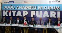 AHMET ŞİMŞİRGİL - Doğu Anadolu Erzurum Kitap Fuarı Açılıyor