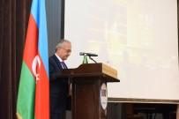 HAYDAR ALİYEV - Rektör Çomaklı 'Haydar Aliyev Açıklaması Çok Kültürlülük Ve Hoşgörü' İdeolojisi Konulu Konferansa Katıldı