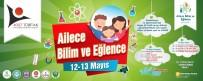 BİLİM ŞENLİĞİ - 'Ailece Bilim Ve Eğlence' Şenliği Başlıyor