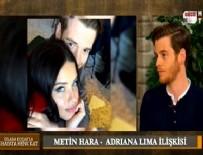 ADRİANA LİMA - Metin Hara'dan Adriana Lima ile ilgili samimi açıklamalar