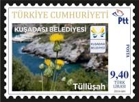 KUŞADASI BELEDİYESİ - Kuşadası Belediyesi'nden Tüllüşah Temalı Posta Pulları