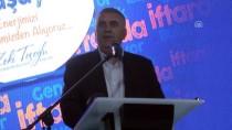 KENAN SOFUOĞLU - Sakarya'da Gençler İftar Sofrasında Buluştu