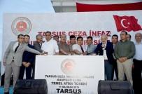 YÜKSEL ÜNAL - Tarsus'ta Cezaevi Kampüsünde Yapılacak Caminin Temeli Atıldı