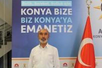 HASAN ANGı - AK Parti Konya İl Başkanı Angı Açıklaması 'Bu Şehir AK Partiye Hep Sahip Çıkmıştır'