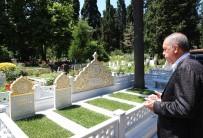 KARACAAHMET - Cumhurbaşkanı Erdoğan, Anne Ve Babasının Mezarlarını Ziyaret Etti