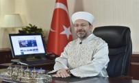 SADAKA - Diyanet İşleri Başkanı Erbaş'tan Ramazan Bayramı Mesajı