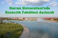 BAYRAM HEDİYESİ - Harran Üniversitesi'nde Eczacılık Fakültesi Açılacak