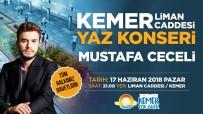 MUSTAFA CECELİ - Kemer Mustafa Ceceli Konseri İle Yaza Merhaba Diyecek
