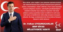 11 AYıN SULTANı - MHP Sivas Milletvekili Adayları Ramazan Bayramı'nı Kutladı