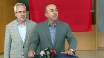 FIRAT KALKANI - Dışişleri Bakanı Çavuşoğlu Açıklaması 'Askerlerimiz Aşama Aşama Menbiç İçine De Girecek'