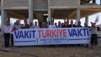 Osmaniye'de İnşaat İşçileri 'Vakit Türkiye Vakti' Dedi