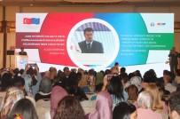 İSTANBUL VALİSİ - Aile Ve Sosyal Politikalar Bakanlığının, Kapasitesinin Güçlendirilmesi Teknik Yardım Projesi'nin Konferansı Başladı