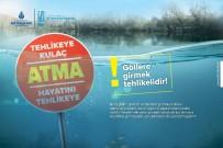 BALIK TUTMAK - İSKİ'den Vatandaşlara 'Baraj Ve Göllere Girmeyin' Uyarısı