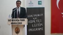 MESLEK LİSESİ - Öğretmenler İçin Hizmet İçi Eğitim Programı Projesi'nin Çalışmaları Başladı