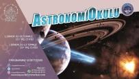 ASTRONOMI - Yaz Döneminde De Bilimin Merkezi