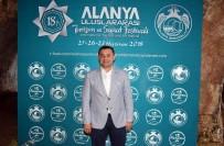 EBRU GÜNDEŞ - 18. Alanya Uluslararası Turizm Ve Sanat Festivali Başlıyor