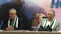 SERGEN YALÇIN - Atiker Konyaspor, Rıza Çalımbay İle Sözleşme İmzaladı
