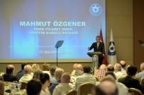 MAHMUT ÖZGENER - Özgener'den 'Katılımcı Demokrasi' Vurgusu