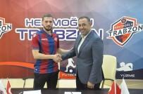 HEKIMOĞLU - Hekimoğlu Trabzon FK'de Transferler Sürüyor