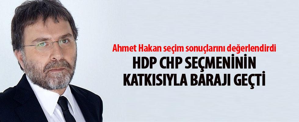 Ahmet Hakan: HDP, CHP seçmeninin katkısıyla barajı geçti