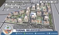 DEPREM RİSKİ - Turhal Kentsel Dönüşüm İçin İhaleye Çıkıyor.