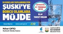 TORBA YASA - Şanlıurfa'da Su Borçları Yapılandırılıyor