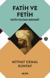 EVLİYA ÇELEBİ - Mithat Cemal'in Fatih Ve Fetih Adlı Eseri, Kitapçılarda