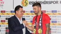 HALIL ÜNAL - Eskişehirspor Marko Milinkovic İle İmzaladı