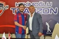 HEKIMOĞLU - Hekimoğlu Trabzon FK Transferde Hız Kesmiyor