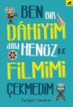 DERVIŞ ZAIM - Turgut Yasalar'ın, Ben Bir Dâhiyim Ama Henüz İlk Filmimi Çekmedim Kitabı, Raflarda