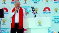 ASIMILASYON - Başbakan Yıldırım Açıklaması 'Türkiye'nin Hedeflerinin Önüne Geçmek İstiyorlar'