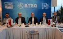 BİLİM SANAYİ VE TEKNOLOJİ BAKANLIĞI - BTSO Başkanı İbrahim Burkay Açıklaması