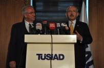 GÜMRÜK BIRLIĞI - CHP Genel Başkanı Kılıçdaroğlu, TÜSİAD'ı Ziyaret Etti