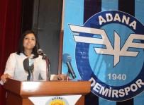 KAHRAMANLıK - Adana Demirspor'da Nilay Ateşoğulları Başkanlığa Adaylığını Açıkladı