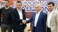 HEKIMOĞLU - TFF 3. Lig Ekiplerinden Hekimoğlu Trabzon Futbol Kulübü, Teknik Direktör Sadi Tekelioğlu İle Sözleşme İmzaladı