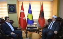 İSLAM BIRLIĞI - Dündar'dan Kosova'da Önemli Ziyaretler