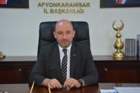 AK Parti Afyonkarahisar İl Başkanı Av. Hüseyin Sezen Açıklaması