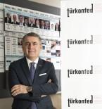 SİYASİ PARTİLER - TÜRKONFED Başkanı Turan Açıklaması 'Katılımcı Ve Kapsayıcı Yeni Bir Türkiye İnşa Edilmelidir'