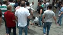 GÜVEN TİMLERİ - Turistlerin Tekme Tokat Kavgası Kamerada