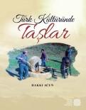 EDEBIYAT - 'Türk Kültüründe Taşlar' Kitabının 3. Baskısı Çıktı