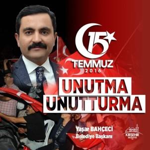Belediye Başkanı Yaşar Bahçeci, 'Hain Darbe Girişiminin Yıl Dönümünde Kırşehir Ayakta Olacak'