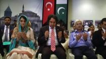 FETHULLAH GÜLEN - 15 Temmuz Şehitleri Pakistan'da Anıldı
