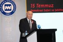 ŞEHİTLER GÜNÜ - Marmara Üniversitesi'nde 15 Temmuz Şehitler Günü Anma Programı Düzenlendi