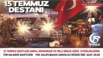 BEDİÜZZAMAN - Şanlıurfa 15 Temmuz Şehitlerini Anacak