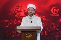 DİYANET İŞLERİ BAŞKANI - Diyanet İşleri Başkanı Erbaş'tan 15 Temmuz Mesajı