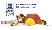 Yapı Malzemeleri Sektörü, ESO İle Dünyaya Açılıyor